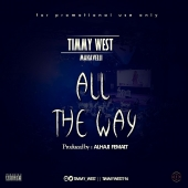 All The Way - Timmy West (Prod by Femait)